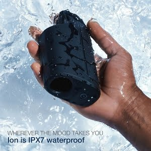 WHEREVER THE MOOD TAKES YOU Ion is IPX7 waterproof